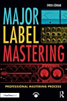 Major Label Mastering: Professional Mastering Process Front Cover