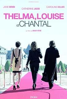 Thelma, Louise et Chantal Movie Poster (27 x 40 Inches - 69cm x 102cm) (2010) French -(Anna Nicole Smith)(Richard Steinmetz)(Branimir Cikatiæ)(Calvin Levels)(Jonathan Fuller)(Lee de Broux)