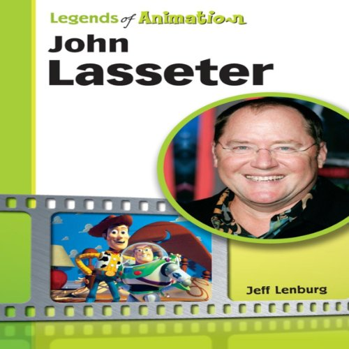 John Lasseter: The Whiz Who Made Pixar King (Legends of Animation) audiobook cover art