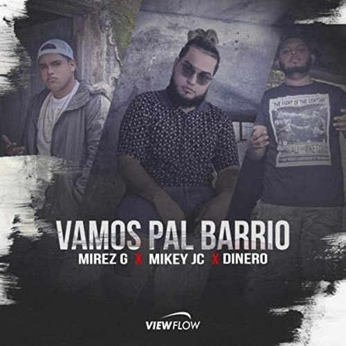 Mikey Jc, Mirez G & Dinero