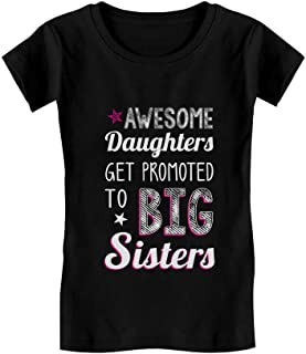 Awesome Daughters Get Promoted to Big Sisters Sibling Girls' Fitted Kids T-Shirt