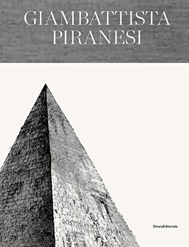 Giambattista Piranesi. Architetto senza tempo. Ediz. italiana e inglese
