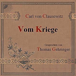 Vom Kriege                   Autor:                                                                                                                                 Carl von Clausewitz                               Sprecher:                                                                                                                                 Thomas Gehringer                      Spieldauer: 5 Std. und 15 Min.     6 Bewertungen     Gesamt 4,5