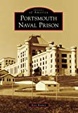 Portsmouth Naval Prison (Images of America) (English Edition)