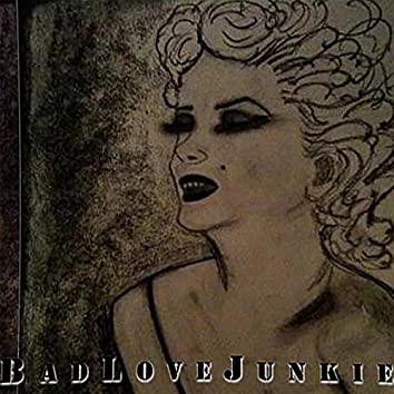 Bad Love Junkie