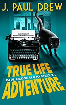 True-Life Adventure (Paul Mcdonald Mystery #1) (The Paul Mcdonald Series) by [J. Paul Drew]