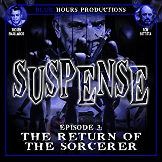 SUSPENSE, Episode 3: The Return of the Sorcerer audiobook cover art