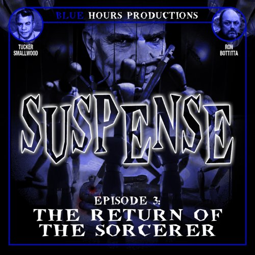 SUSPENSE, Episode 3: The Return of the Sorcerer audiobook cover art