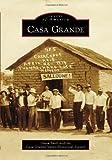 Casa Grande (Images of America)
