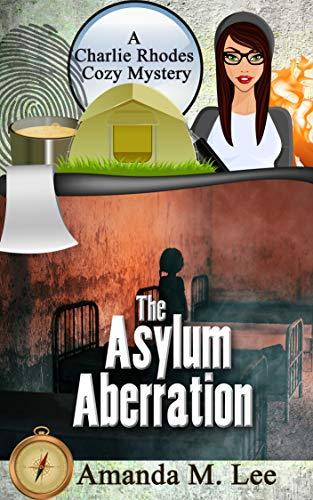 The Asylum Aberration (A Charlie Rhodes Cozy Mystery Book 9) by [Amanda M. Lee]