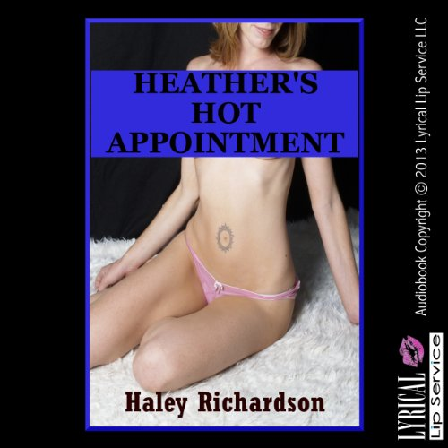 Heather's Hot Appointment audiobook cover art