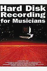 Hard Disk Recording for Musicians Paperback
