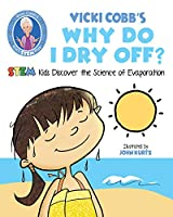 Vicki Cobb's Why Do I Dry Off?: STEM Kids Discover the Science of Evaporation (STEM Play)