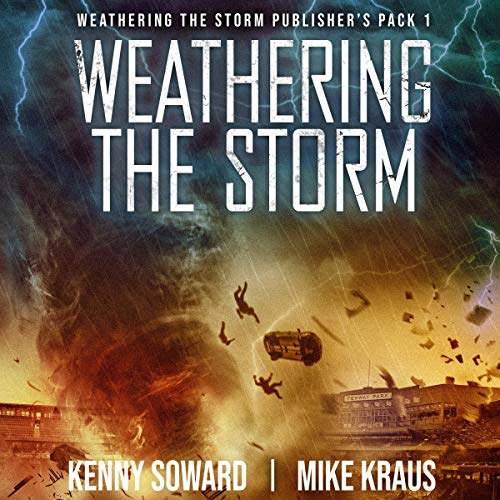 Weathering the Storm Publisher's Pack 1 Audiobook By Kennny Soward, Mike Kraus cover art