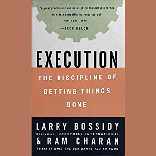 Execution     The Discipline of Getting Things Done              By:                                                                                                                                 Larry Bossidy,                                                                                        Ram Charan                               Narrated by:                                                                                                                                 John Bedford Lloyd                      Length: 8 hrs and 14 mins     14 ratings     Overall 4.1
