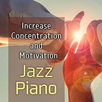 Jazz Piano: Increase Concentration and Motivation