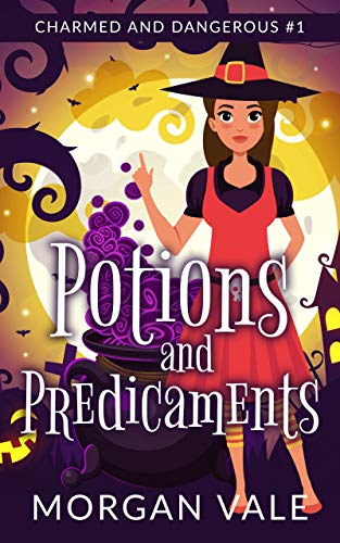 Potions and Predicaments: A Witch Cozy Mystery (Charmed and Dangerous Book 1) by [Morgan Vale]