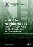 Walkable Neighborhoods: The Link between Public Health, Urban Design, and Transportation