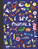 I Spy Animals: Activity WorkBook For Kindergarten And Preschoolers   Learn The Alphabets From A-Z With Cute Farm And Domestic Animals: 1 (Volume)