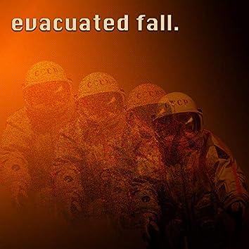 evacuated fall.