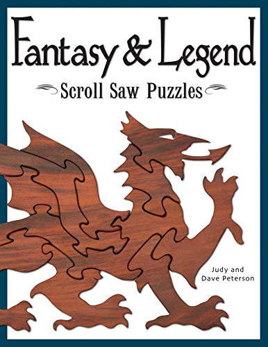 Fantasy & Legend Scroll Saw Puzzles (Fox Chapel Publishing) 29 Ready-to-Cut Patterns for Fantastic Creatures like Dragons, Gargoyles, Unicorns, Hydra, Phoenix, Griffin, Hippogriff, Mermaids, and More