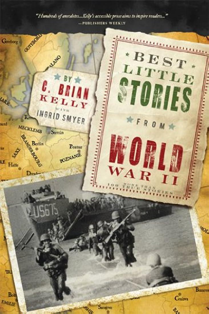 おそらく成功テクトニックBest Little Stories from World War II: More than 100 true stories (Best Little Stories From...) (English Edition)