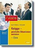 Knigge- peinliche Situationen meistern - live (LIVE-Hör dich clever)