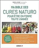 Ma bible des cures naturo pour être en forme toute l'année