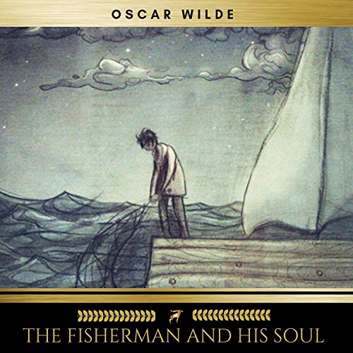The Fisherman and His Soul                   By:                                                                                                                                 Oscar Wilde                               Narrated by:                                                                                                                                 Sean Murphy                      Length: 1 hr and 31 mins     2 ratings     Overall 4.5