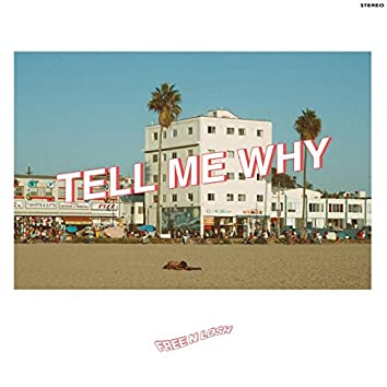 Tell Me Why (feat. Johnny Righteous)