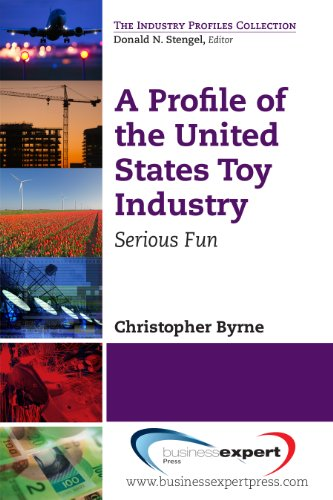A Profile of the United States Toy Industry: Serious Fun (The Industry Profiles Collection) (English Edition)