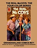 The Real McCoys: The Four-Color Series: Gwandanaland Comics #671 -- Based on the Hit TV Series Starring Walter Brennan -- The Complete Four-Issue Series