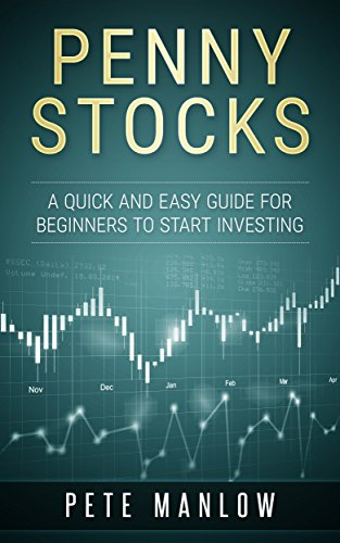 Amazon.com: Penny Stocks: A Quick and Easy Guide for Beginners to Start Investing eBook: Manlow, Pete: Kindle Store
