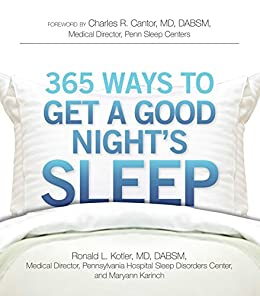 365 Ways to Get a Good Night's Sleep by [Ronald L Kotler, Maryann Karinch, Charles R Cantor]