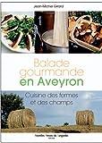 Balade gourmande en Aveyron - Cuisine des fermes et des champs