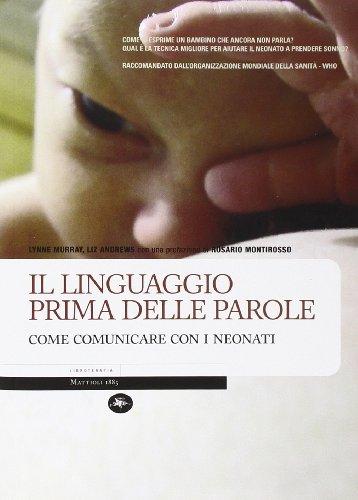 Il linguaggio prima delle parole. Come comunicare con i neonati