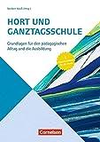 Handbuch: Hort und Ganztagsschulen: Grundlagen für den pädagogischen Alltag und die Ausbildung. Buch