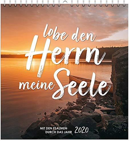 Lobe den Herrn, meine Seele 2020 - Wandkalender: Mit den Psalmen durch das Jahr.