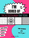 I'm Bored AF ! The Activity Book for Teens: 100 Games for 12-17 years old | Boys & Girls | Sudoku - Word Search - Mazes - Mandalas | Hours of Fun | 8.5x11'