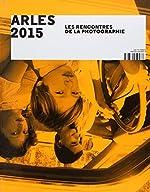 Arles 2015 - Les Rencontres de la Photographie de Hubert Védrine