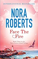 Face the Fire. Nora Roberts (Three Sisters Island)