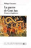 La guerre de Cent ans - France et Angleterre