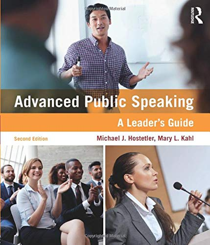 Compare Textbook Prices for Advanced Public Speaking: A Leader's Guide 2 Edition ISBN 9781138216686 by Hostetler, Michael J.,Kahl, Mary L.