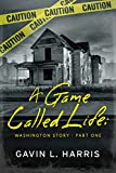 A Game Called Life: Washington story Part 1