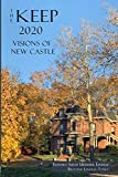 The Keep 2020: Visions of New Castle