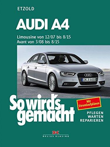 Audi A4: So wird's gemacht - Band 147: Benziner 120-265 PS und Diesel 120-240 PS pflegen - warten - reparieren