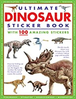 Ultimate Dinosaur Sticker Book With 100 Amazing Stickers: Learn All About Dinosaurs - With Fantastic Reusable Easy-to-peel Stickers