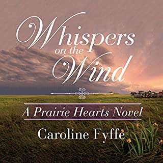 Whispers on the Wind     A Prairie Hearts Novel, Book 5              Written by:                                                                                                                                 Caroline Fyffe                               Narrated by:                                                                                                                                 John Glouchevitch                      Length: 11 hrs and 57 mins     Not rated yet     Overall 0.0