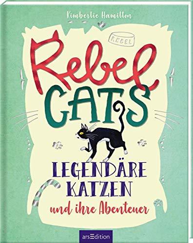 Rebel Cats: Legendäre Katzen und ihre Abenteuer