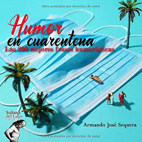 Humor en cuarentena: Las 200 mejores frases humorísticas